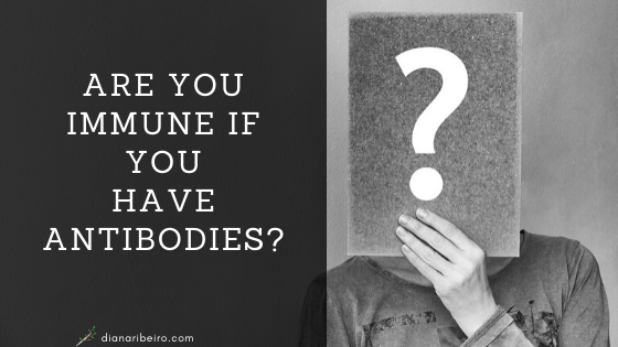 are you immune if you have antibodies graphic